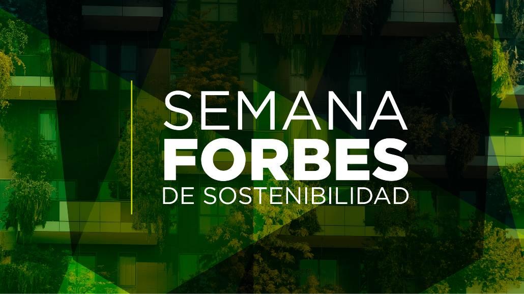 """Forbes presenta """"la Semana de la Sostenibilidad"""""""