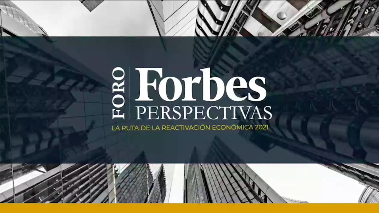 """Forbes """"Perspectivas 2021: La ruta de la reactivación económica"""""""
