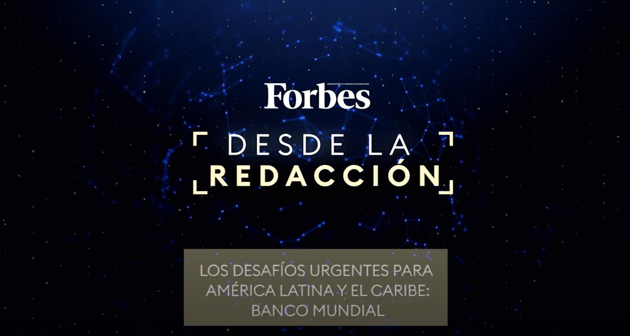 Los desafíos urgentes para América Latina y el Caribe: Banco Mundial